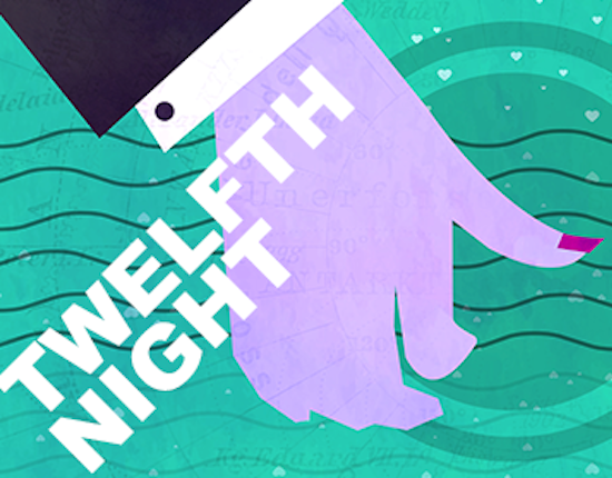 TWELFTH NIGHT – Now Playing!